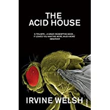 The Acid House by Irvine Welsh (1995-04-20)