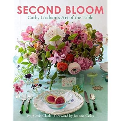 Second bloom : Cathy Graham's art of the table