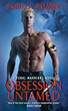 Obsession Untamed: A Feral Warriors Novel