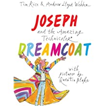 Joseph and the Amazing Technicolor Dreamcoat: With Pictures by Quentin Blake