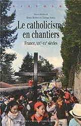Le catholicisme en chantiers : France, XIXe-XXe siècles