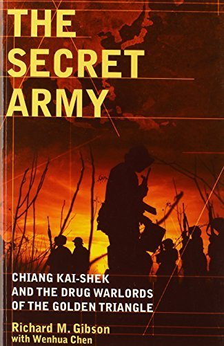 The Secret Army: Chiang Kai-shek and the Drug Warlords of the Golden Triangle by Richard Michael Gibson (2011-10-18)