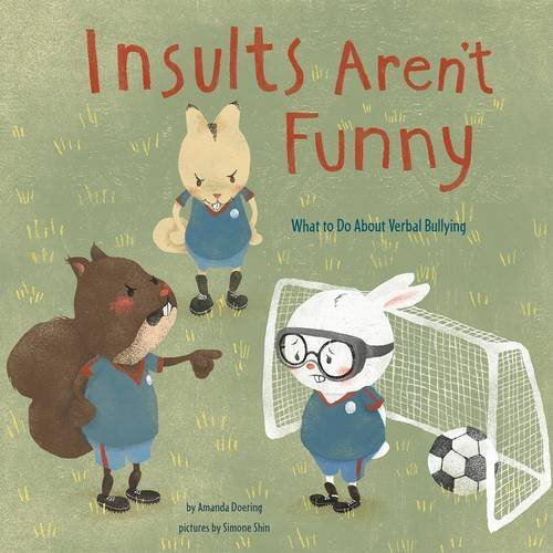 Insults Aren't Funny: What to Do about Verbal Bullying (No More Bullies) por Amanda F Doering