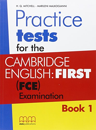 Practice tests FCE. Cambridge english: first FCE examinations. Per le Scuole superiori