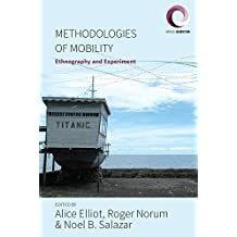 Methodologies of Mobility: Ethnography and Experiment (Worlds in Motion)