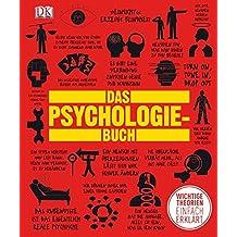 Das Psychologie-Buch: Wichtige Theorien einfach erklärt