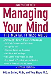 Managing Your Mind: The Mental Fitness Guide by Gillian Butler (2007-03-15)