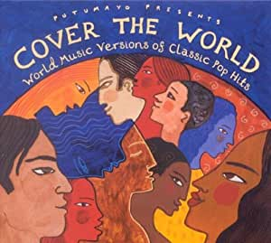 Putumayo Presents Cover the World - World Music Versions of Classic Pop Hits