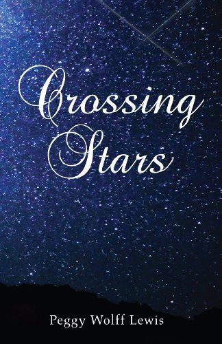 Crossing Stars by Peggy Wolff Lewis (2013-04-19)