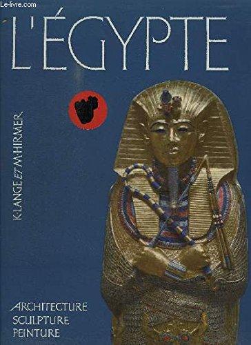 L EGYPTE - ARCHITECTURE SCULPTURE PEINTURE