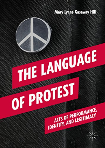 The Language of Protest: Acts of Performance, Identity, and Legitimacy (English Edition)