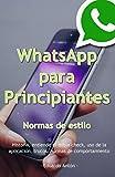 WhatsApp para Principiantes: Normas de estilo