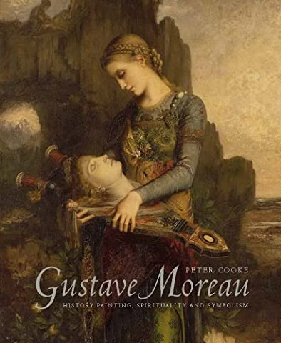 Gustave Moreau - Gustave Moreau – History Painting, Spirituality and
