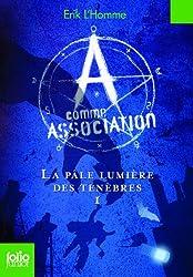 A comme Association, I:La pâle lumière des ténèbres