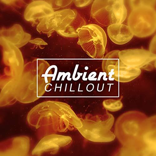 Ambient Chillout - Summer Solstice, Ibiza Party, Liquid Dreams, Miami Chill