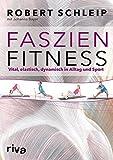 Faszien-Fitness: Vital, elastisch, dynamisch