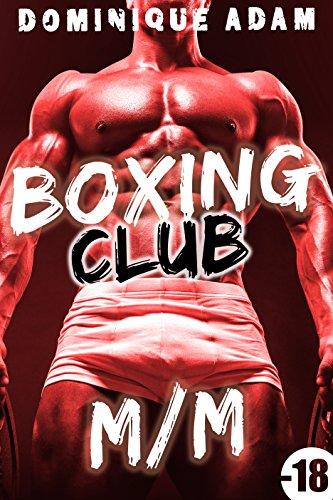 Boxing Club M/M: (Nouvelle Érotique GAY, Suspense, Première Fois, Entre Hommes) par Dominique Adam