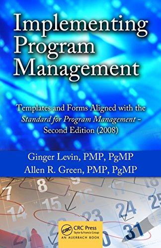 Implementing Program Management: Templates and Forms Aligned with the Standard for Program Management - Second Edition (2008) (Best Practices in Portfolio, ... and Project Management) (English Edition)