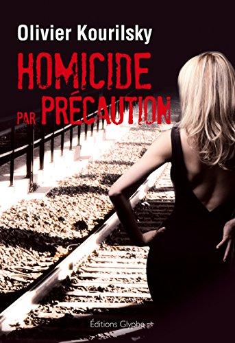 Homicide par précaution: Un polar au rythme haletant (French Edition)