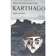 Karthago. Leben und Kultur