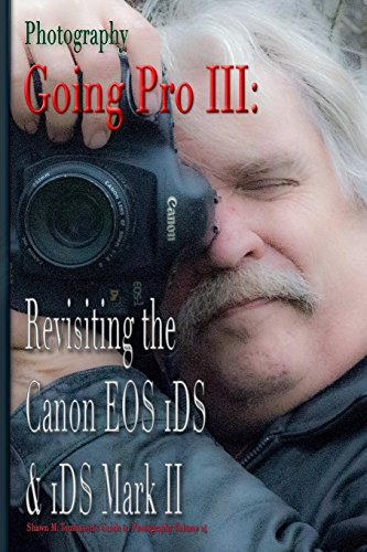 Photography: Going Pro III: Revisiting the Canon EOS 1DS & 1DS Mark II Canon 1ds Mark Iii