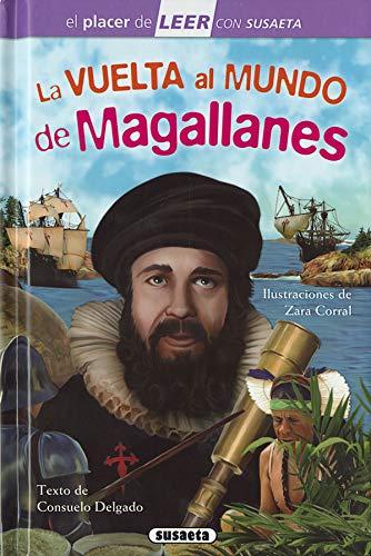 La vuelta al mundo de Magallanes (El placer de LEER con Susaeta - nivel 4) por Consuelo Delgado