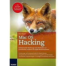 Mac OS Hacking: Professionelle Werkzeuge und Methoden zur forensischen Analyse des Apple-Betriebssystems | Analysestrategien zu Spotlight, Time Machine und iCloud