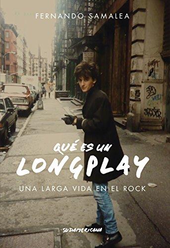 Qué es un Long Play: Una larga vida en el rock por Fernando Samalea