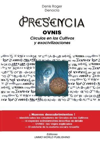 Presencia - OVNIS, Circulos en los cultivos y Exocivilizaciones: Volume 1