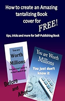 How to create Amazing tantalizing Book cover: tips, tricks for Self-Publishing Book by [Medina, William]