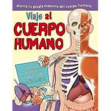Viaje Al Cuerpo Humano (+ Maqueta) (Viaja a...)