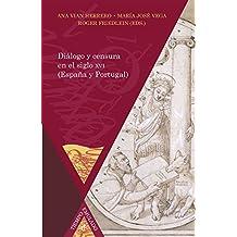 Diálogo y censura en el siglo XVI (España y Portugal) (Tiempo emulado. Historia de América y España nº 45)
