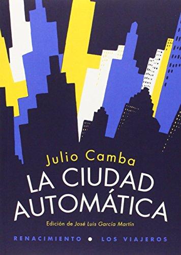 La Ciudad Automática (Los viajeros) por José Luis García Martín García Martín