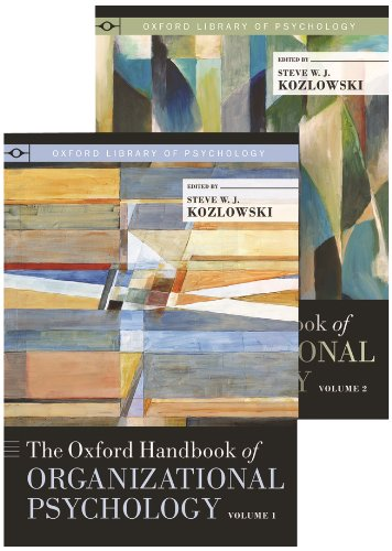 The Oxford Handbook of Organizational Psychology: Two-Volume Set (Oxford Library of Psychology)
