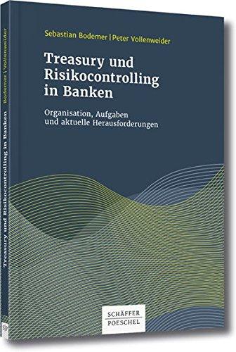 Treasury und Risikocontrolling in Banken: Organisation, Aufgaben und aktuelle Herausforderungen