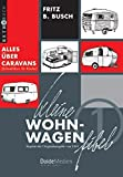 Kleine Wohnwagen-Fibel: Alles über Caravans (Schnell-Kurs für Käufer) (Retrobuch)