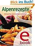 Alpenrezepte: Unsere 100 besten Rezep...