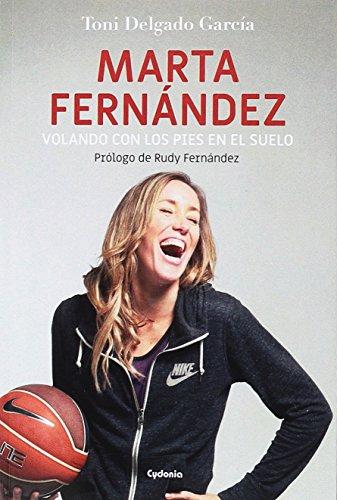 Marta Fernández. Volando con los pies en el suelo (Testimonio) por Toni Delgado García