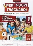 Per nuovi traguardi. Storia, geografia, cittadinanza. Per la scuola elementare. Con CD-ROM: 1