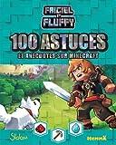 Frigiel et Fluffy, 100 astuces et anecdotes sur Minecraft