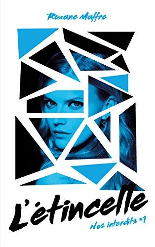 Nos interdits - tome 1 - L'étincelle par Roxane Maffre