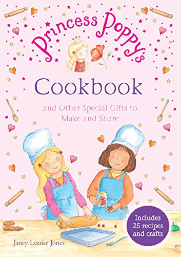 Princess Poppy's Cookbook: And other Special Gifts to Make and Share