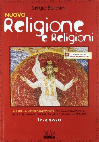 Nuovo Religione e religioni. Per il triennio delle Scuole superiori. Con espansione online