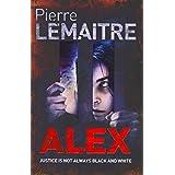 [Alex] (By: Pierre Lemaitre) [published: August, 2013]