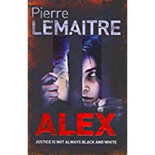 [Alex] (By: Pierre Lemaitre) [published: August, 2013]