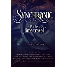 Synchronic: 13 Tales of Time Travel by Bunker, Michael, Hooke, Isaac, Quinn, Susan Kaye, Cole, Nick (2014) Paperback