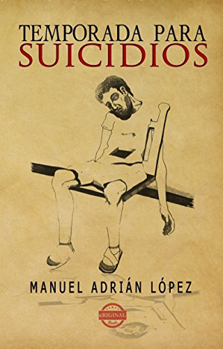Temporada para suicidios por Manuel A. López