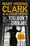 You Don't Own Me (Under Suspicion 6) by Mary Higgins Clark, Alafair Burke