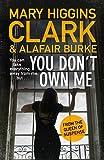 You Don't Own Me (Under Suspicion 6) by Mary Higgins Clark, Alafair Burke