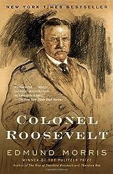 Colonel Roosevelt by Edmund Morris (Oct 18 2011)